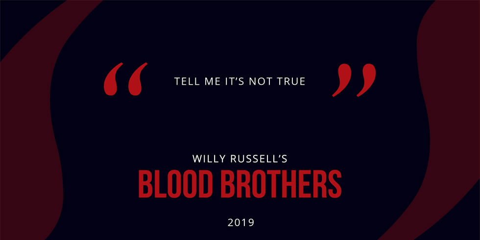 Blood Brothers - coming in 2019